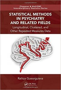 Statistical Methods in Psychiatry and Related Fields: Longitudinal, Clustered, and Other Repeated Measures Data (Chapman & Hall/CRC Interdisciplinary Statistics) 1st Edition