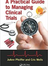 A Practical Guide to Managing Clinical Trials 1st Edition 2017