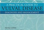 A Practical Guide to Vulval Disease: Diagnosis and Management 1st Edition 2017