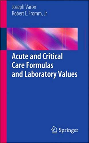 Acute and Critical Care Formulas and Laboratory Values 2014th Edition