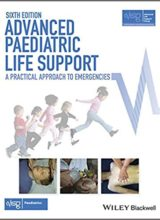 Advanced Paediatric Life Support: A Practical Approach to Emergencies 6th Edition 2016