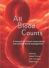 All Blood Counts: A Manual for Blood Conservation and Patient Blood Management 1st Edition