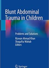 Blunt Abdominal Trauma in Children: Problems and Solutions 1st Edition 2018