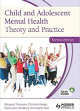 Child and Adolescent Mental Health: Theory and Practice 2nd Edition 2012