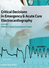 Critical Decisions in Emergency and Acute Care Electrocardiography 1st Edition 2009