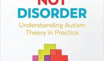Difference Not Disorder: Understanding Autism Theory in Practice 2018