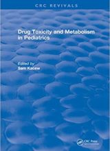 Drug Toxicity and Metabolism in Pediatrics 1st Edition 2018