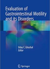 Evaluation of Gastrointestinal Motility and its Disorders 1st Edition 2016