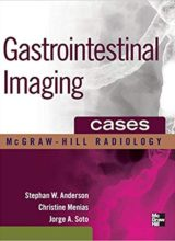 Gastrointestinal Imaging Cases 1st Edition 2013