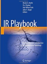 IR Playbook: A Comprehensive Introduction to Interventional Radiology 1st ed. 2018 Edition