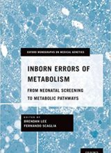 Inborn Errors of Metabolism: From Neonatal Screening to Metabolic Pathways 1st Edition 2015