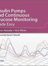 Insulin Pumps and Continuous Glucose Monitoring Made Easy 1st Edition 2016