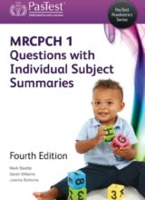MRCPCH Part 1 Questions with Individual Subject Summaries 4th Edition 2012