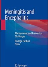 Meningitis and Encephalitis: Management and Prevention Challenges 1st Edition
