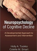 Neuropsychology of Cognitive Decline: A Developmental Approach to Assessment and Intervention 1st Edition 2018