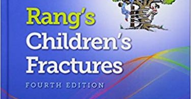 Rang's Children's Fractures 4th Edition 2018