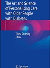 The Art and Science of Personalising Care with Older People with Diabetes 1st Edition 2018