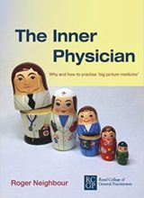 The Inner Physician: Why and How to Practise 'Big Picture Medicine' 2016