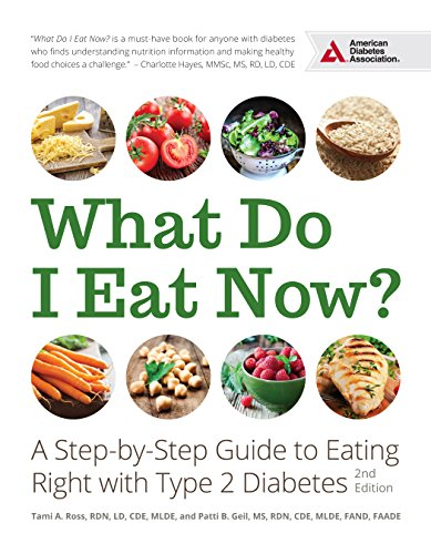 What Do I Eat Now?: A Step-by-Step Guide to Eating Right with Type 2 Diabetes 2016