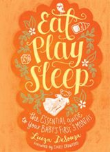 Eat, Play, Sleep: The Essential Guide to Your Baby's First Three Months Kindle Edition