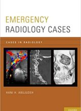 Emergency Radiology Cases (Cases in Radiology) 1st Edition, Kindle Edition