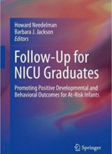 Follow-Up for NICU Graduates: Promoting Positive Developmental and Behavioral Outcomes for At-Risk Infants 1st ed. 2018 Edition