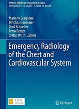 Emergency Radiology of the Chest and Cardiovascular System (Medical Radiology) 1st ed. 2017 Edition
