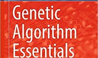 Genetic Algorithm Essentials (Studies in Computational Intelligence) 1st ed. 2017 Edition, Kindle Edition