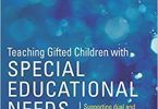 Teaching Gifted Children with Special Educational Needs: Supporting dual and multiple exceptionality 1st Edition