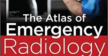 Atlas of Emergency Radiology 1st Edition 2013