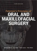 Peterson's Principles of Oral and Maxillofacial Surgery, Third Edition 3rd Edition