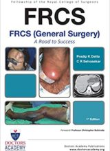 FRCS (General Surgery) A Road to Success – 1st edition 2016