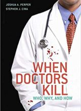 When Doctors Kill: Who, Why, and How 2010