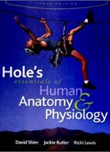 Hole's Essentials of Human Anatomy & Physiology 10th Edition by David Shier, Jackie Butler, Ricki Lewis (2008)