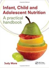 Infant, Child and Adolescent Nutrition: A Practical Handbook by Judy More (2013)