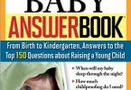 The New Baby Answer Book: From Birth to Kindergarten, Answers to the Top 150 Questions about Raising a Young Child Kindle Edition