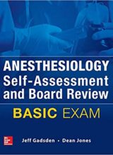 Anesthesiology Self-Assessment and Board Review: BASIC Exam 1st Edition 2017