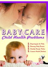 Baby Care & Child Health Problems Kindle Edition 2012