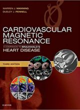 Cardiovascular Magnetic Resonance: A Companion to Braunwald's Heart Disease 3rd Edition 2019