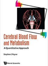 Cerebral Blood Flow and Metabolism:A Quantitative Approach 1st Edition 2018