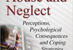Child Abuse and Neglect : Perceptions, Psychological Consequences and Coping Strategies UK Edition 2016