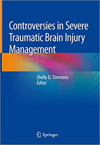 Controversies in Severe Traumatic Brain Injury Management 1st Edition 2018