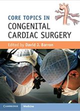 Core Topics in Congenital Cardiac Surgery 1st Edition 2018