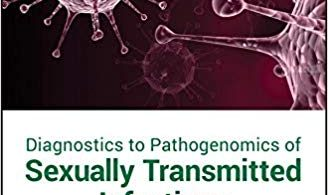 Diagnostics to Pathogenomics of Sexually Transmitted Infections 1st Edition 2019
