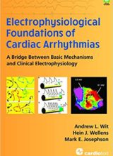 Electrophysiological Foundations of Cardiac Arrhythmias: A Bridge Between Basic Mechanisms and Clinical Electrophysiology 1st Edition 2017