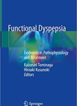 Functional Dyspepsia: Evidences in Pathophysiology and Treatment 1st Edition 2018