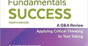 Fundamentals Success: A Q&A Review Applying Critical Thinking to Test Taking 4th Edition 2015