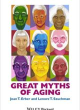 Great Myths of Aging 1st Edition 2015