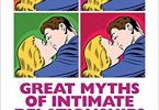 Great Myths of Intimate Relationships: Dating, Sex, and Marriage 1st Edition 2016