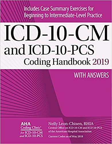 ICD-10-CM and ICD-10-PCS Coding Handbook with Answers 2019 Edition